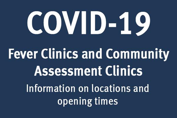 COVID-19 Fever Clinics and Community Assessment Clinics