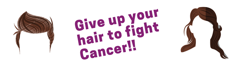 Give up your hair to fight cancer