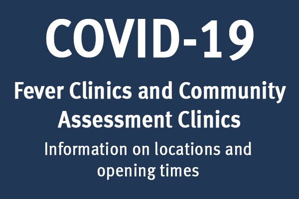 COVID-19 Fever Clinics and Community Assessment Clinics