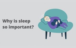 Why is sleep so important? Wellbeing.