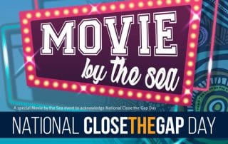 Event - National Close the Gap Day: Movie by the Sea